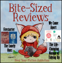 Bite-Sized Reviews of Firestarter, The Lonely Ones, We Come Apart and The Life-Changing Manga of Tidying Up