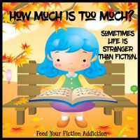 How Much Is Too Much? Sometimes Life Is Stranger Than Fiction. Let's Discuss.