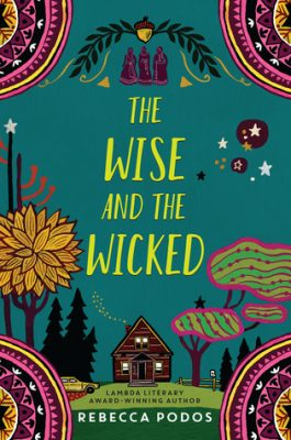 The Wise and the Wicked by Rebecca Podos: Excerpt & Giveaway