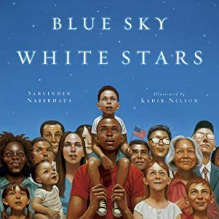 4th of July Picture Book Spotlight & Author Interview: Blue Sky White Stars by Sarvinder Naberhaus
