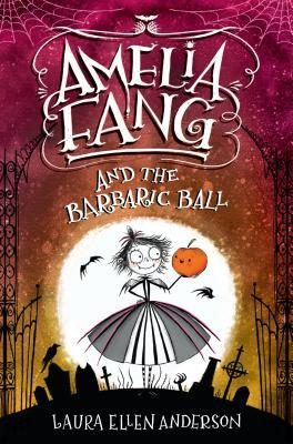 Amelia Fang Series by Laura Ellen Anderson: An Adorably Creepy Middle Grade Fantasy