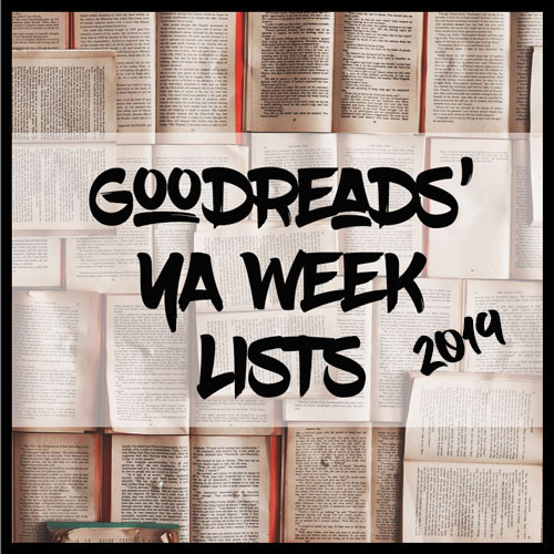 Goodreads' YA Books Lists: 2019 Edition  Let's Discuss