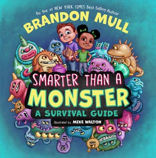 Smarter Than a Monster: A Survival Guide by Brandon Mull