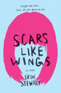 Scars Like Wings by Erin Stewart: Review & Giveaway