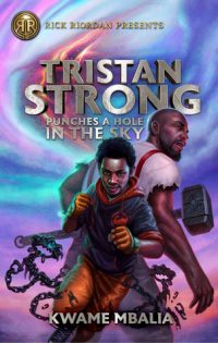 Tristan Strong Punches a Hole in the Sky by Kwame Mbalia: Review & Giveaway