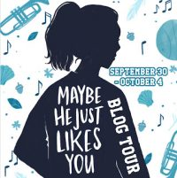 Maybe He Just Likes You by Barbara Dee: Review, Guest Post & Giveaway