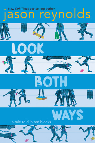 Look Both Ways: A Tale Told in Ten Blocks by Jason Reynolds