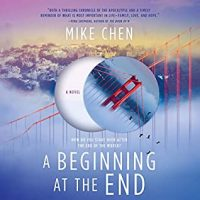 A Beginning at the End by Mike Chen: A Little Light Pandemic Reading, Anyone?