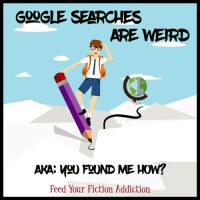 Google Searches Are Weird (AKA: You Found Me HOW?)