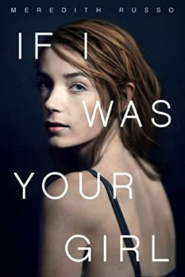 If I Was Your Girl by Meredith Russo: A Dual Review with Danielle Hammelef