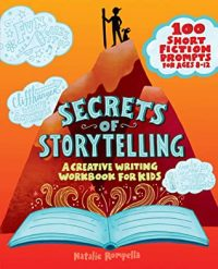 Two Books by Natalie Rompella: Secrets of Storytelling: A Creative Writing Workbook for Kids & Cookie Cutters and Sled Runners – PLUS Rompella's Top Ten Addictions!