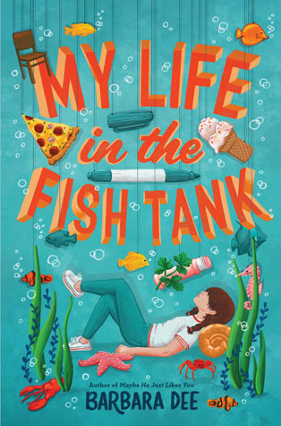 My Life in the Fish Tank by Barbara Dee