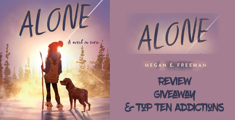 Alone by Megan E. Freeman: Review, Giveaway & Freeman's Top Ten Addictions