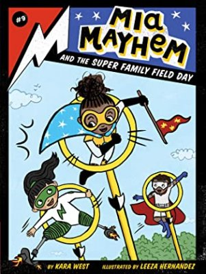 Mia Mayhem Series by Kara West, Illustrated by Leeza Hernandez: Black History Month Spotlight