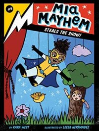Mia Mayhem Series by Kara West, Illustrated by Leeza Hernandez: Black History Month Spotlight