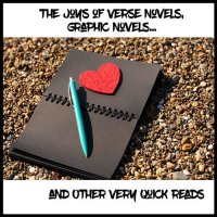 The Joys of Verse Novels, Graphic Novels and Other Very Quick Reads. Let's Discuss!