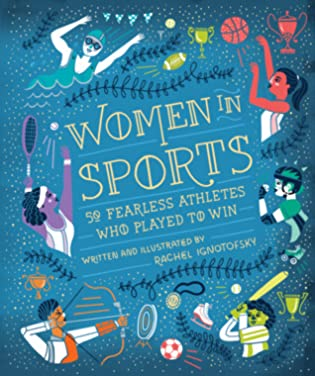 What's Inside a Flower?, Women in Science, and Women in Sports by Rachel Ignotofsky: Review & Giveaway