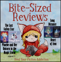 Bite-Sized Reviews of The Last Fallen Star, Phoebe and Her Unicorn in the Magic Storm, Long Distance, and Heart of Iron