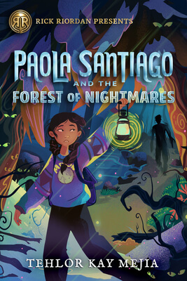 Paola Santiago and the Forest of Nightmares by Tehlor Kay Mejia: Review & Giveaway