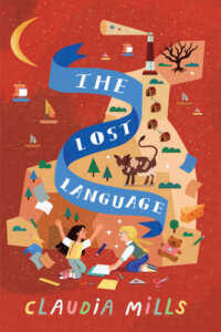The Lost Language by Claudia Mills: Review & Giveaway